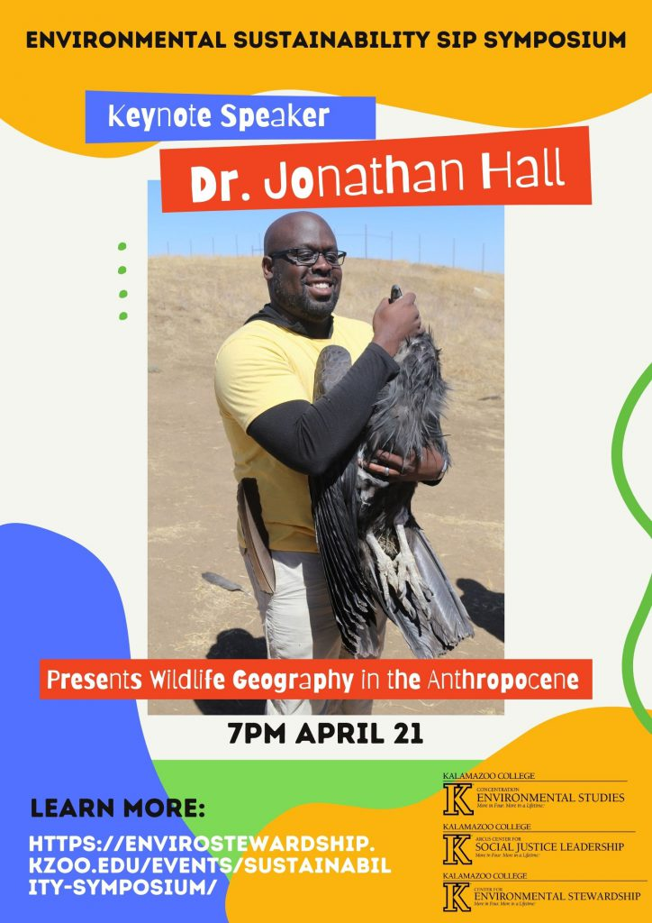 Colorful graphic of Dr. Jonathon Hall holding a large bird. Text reads: Environmental Sustainability SIP Symposium Keynote Speaker Dr. Jonathon Hall Presents Wildlife Geography in the Anthropocene. 7PM April 21